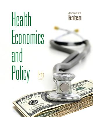 Health Economics and Policy - Henderson, James W