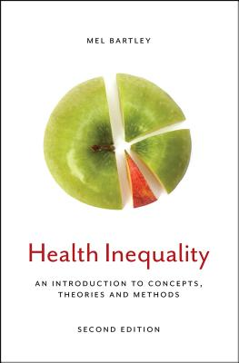 Health Inequality: An Introduction to Concepts, Theories and Methods - Bartley, Mel