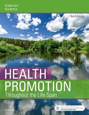 Health Promotion Throughout the Life Span - Edelman, Carole Lium, and Kudzma, Elizabeth Connelly, Dnsc, MPH