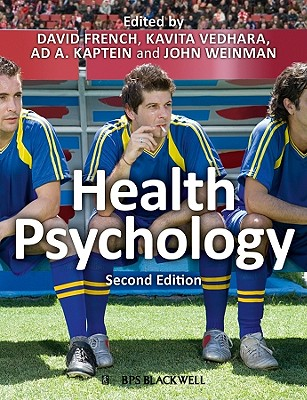 Health Psychology - French, David (Editor), and Vedhara, Kavita (Editor), and Kaptein, A A (Editor)