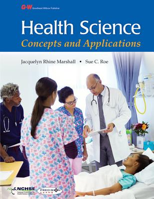 Health Science: Concepts and Applications - Marshall, Jacquelyn Rhine, and Roe, Sue, Dpa