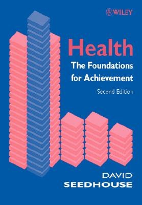 Health: The Foundations for Achievement - Seedhouse, David