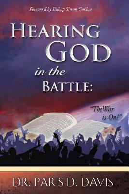 Hearing God in Battle - Davis, Paris D