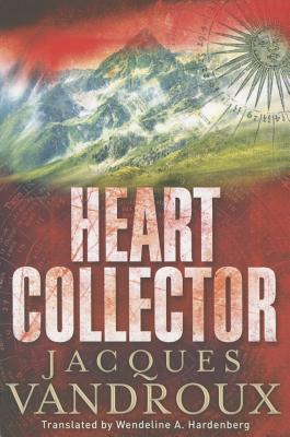 Heart Collector - Vandroux, Jacques, and Hardenberg, Wendeline A (Translated by)