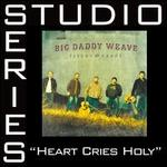 Heart Cries Holy [Studio Series Performance Track]