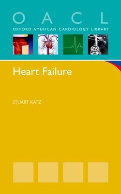 Heart Failure: A Practical Guide for Diagnosis and Management - Katz, Stuart