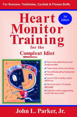 Heart Monitor Training for the Compleat Idiot - Parker, John L, Jr.