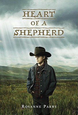 Heart of a Shepherd - Parry, Rosanne