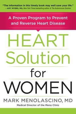 Heart Solution for Women: A Proven Program to Prevent and Reverse Heart Disease - Menolascino, Mark