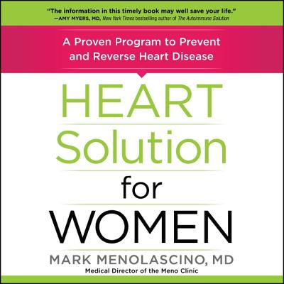 Heart Solution for Women: A Proven Program to Prevent and Reverse Heart Disease - Menolascino MD, Mark, and Damron, Will (Read by)