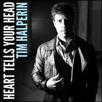 Heart Tells Your Head - Tim Halperin