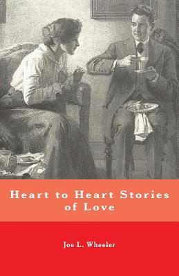 Heart to Heart Stories of Love - Wheeler, Joe L