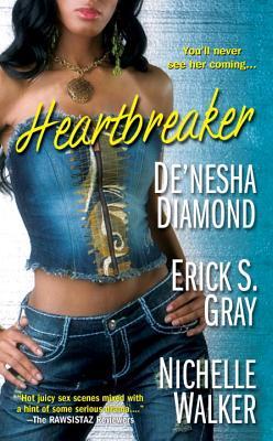 Heartbreaker - Diamond, De'nesha, and Gray, Erick S, and Walker, Nichelle