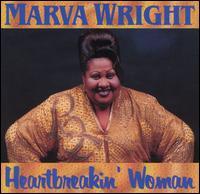 Heartbreakin Woman - Marva Wright
