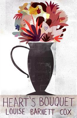 Heart's Bouquet - Cox, Louise Barnett