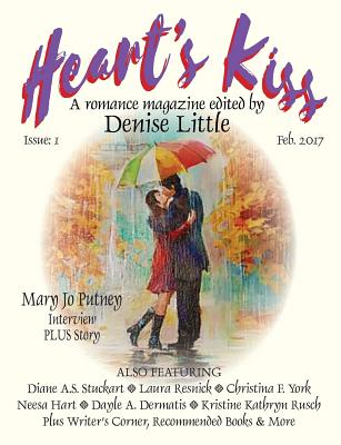 Heart's Kiss: A Romance Magazine - Premier Issue: Featuring Mary Jo Putney, Laura Resnick, Christina F. York and Many More - Little, Denise (Editor), and Putney, Mary Jo, and York, Christina F