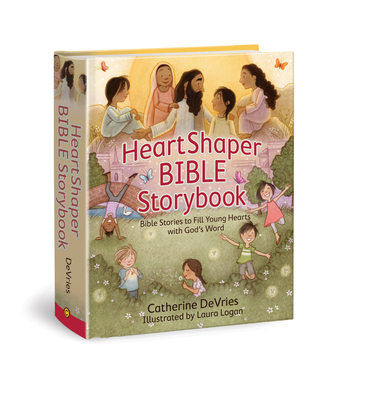 Heartshaper Bible Storybook: Bible Stories to Fill Young Hearts with God's Word - DeVries, Catherine