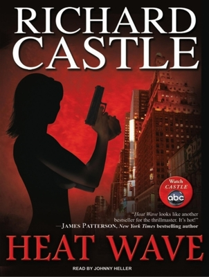 Heat Wave - Castle, Richard, and Heller (Narrator)