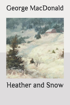 Heather and Snow - MacDonald, George