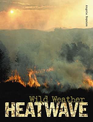 Heatwave - Royston, Angela, and Horobin, Wendy (Editor)