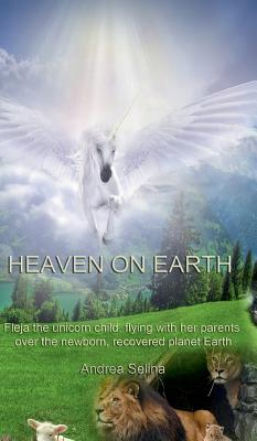 Heaven on Earth - Selina, Andrea