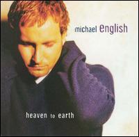 Heaven to Earth - Michael English