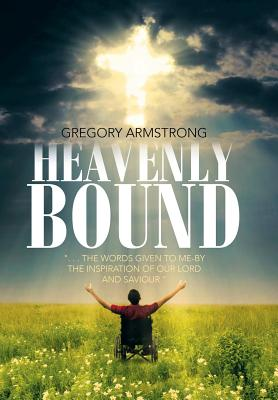 Heavenly Bound - Armstrong, Gregory