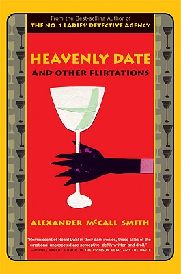 Heavenly Date and Other Flirtations - McCall Smith, Alexander