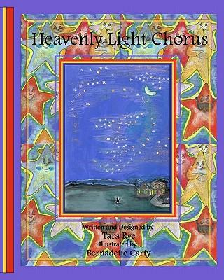 Heavenly Light Chorus - Rye, Tara