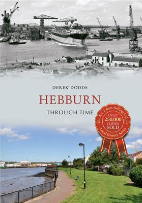 Hebburn Through Time - Dodds, Derek