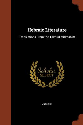 Hebraic Literature: Translations from the Talmud Midrashim - Various
