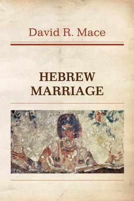 Hebrew Marriage - Mace, David R