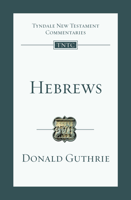 Hebrews - Guthrie, Donald, Dr., Ph.D.