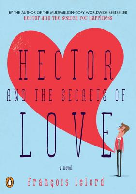 Hector and the Secrets of Love - Lelord, Francois