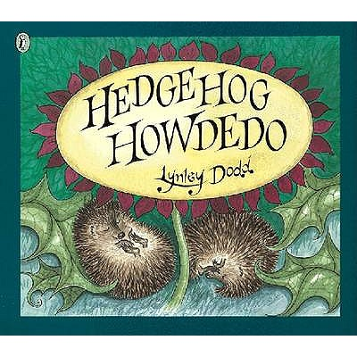 Hedgehog Howdedo - Dodd, Lynley