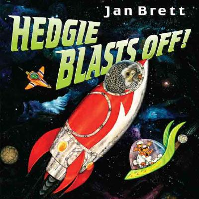 Hedgie Blasts Off! - Brett, Jan