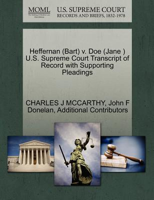 Heffernan (Bart) V. Doe (Jane ) U.S. Supreme Court Transcript of Record with Supporting Pleadings - McCarthy, Charles J, and Donelan, John F, and Additional Contributors