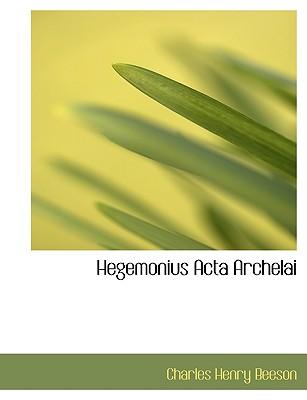 Hegemonius ACTA Archelai - Beeson, Charles Henry