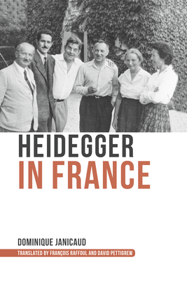Heidegger in France - Janicaud, Dominique, and Pettigrew, David (Translated by), and Raffoul, Francois (Translated by)