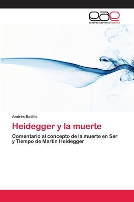 Heidegger y La Muerte - Badillo Andres