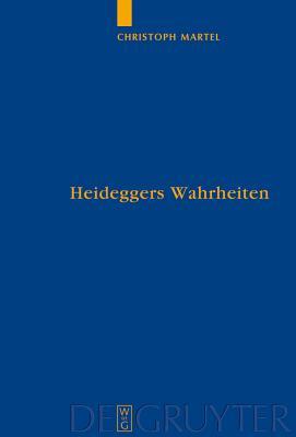 """Heideggers Wahrheiten: Wahrheit, Referenz Und Personalitat in """"Sein Und Zeit"""" - Martel, Christoph"""