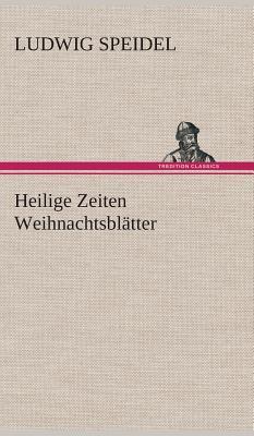 Heilige Zeiten Weihnachtsblatter - Speidel, Ludwig