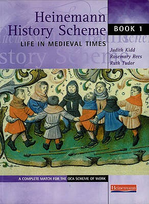 Heinemann History Scheme Book 1: Life in Medieval Times - Kidd, Judith, and Rees, Rosemary, and Tudor, Ruth