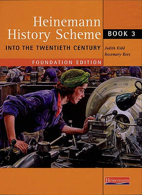 Heinemann History Scheme Book 3: Into The 20th Century - Rees, Rosemary, and Kidd, Judith, and Tudor, Ruth