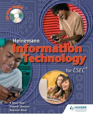 Heinemann Information Technology for CSEC - Dinesan, Deepak, and Reid, Peter, and Khan, Rayman