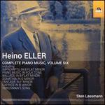 Heino Eller: Complete Piano Music, Vol. 6