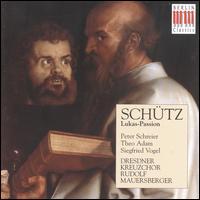 Heinrich Schütz: Lukas-Passion - Günther Leib (baritone); Hans-Joachim Rotzsch (tenor); Peter Schreier (tenor); Rolf Apreck (tenor); Siegfried Vogel (bass);...
