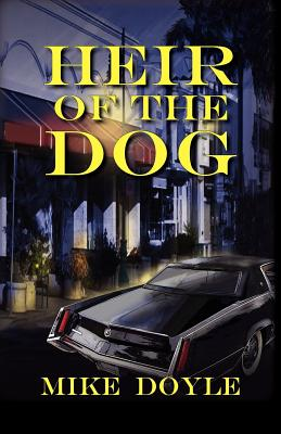 Heir of the Dog - Doyle, Mike