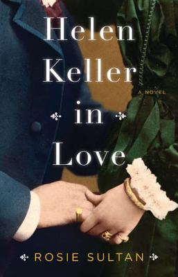 Helen Keller in Love - Sultan, Rosie