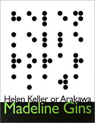 Helen Keller or Arakawa - Gins, Madeline